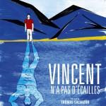 Vincent n'a pas d'écailles-Affiche