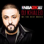 NBA 2K16 - DJ Khaled