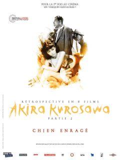 Rétrospective Kurosawa - Partie 2 - Chien enragé - Affiche