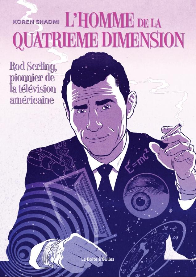 L'Homme de La Quatrième Dimension – Rod Serling, pionnier de la télévision américaine