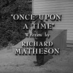 The Twilight Zone - S3 : Il était une fois