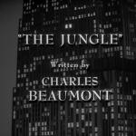 The Twilight Zone - S3 : La Jungle