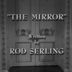 The Twilight Zone - S3 : Le Miroir