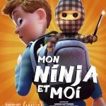 Mon Ninja et moi - Affiche